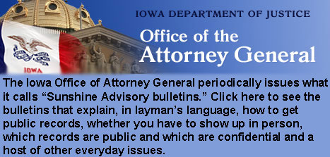 Link to the Iowa Attorney General website, where they have bulletins posted that explain the regulations and requirements of the Sunshine laws.